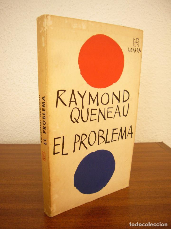 Libros de segunda mano: RAYMOND QUENEAU: EL PROBLEMA (LOSADA, 1972) PRIMERA EDICIÓN - Foto 2 - 160521494