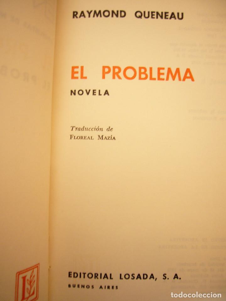 Libros de segunda mano: RAYMOND QUENEAU: EL PROBLEMA (LOSADA, 1972) PRIMERA EDICIÓN - Foto 4 - 160521494