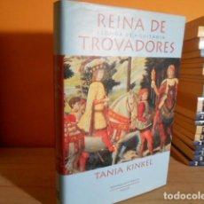 Libros de segunda mano: REINA DE TROVADORES / TANIA KINKEL. Lote 160559194