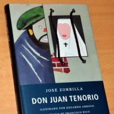 Libros de segunda mano: DON JUAN TENORIO - DE JOSÉ ZORRILLA - EDITA: GALAXIA GUTENBERG / CÍRCULO DE LECTORES - AÑO 2000. Lote 160713070