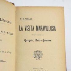 Libros de segunda mano: LA VISITA MARAVILLOSA, H. G. WELLS, TRADUCCIÓN RAMÓN ORTS, C. 1904, GUARNER, TABERNER, BARCELONA.. Lote 160941294
