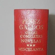 Libros de segunda mano: PEREZ GALDOS OBRAS COMPLETAS NOVELAS TOMO III MISCELANEA AGUILAR PRIMERA EDICION 1971. Lote 161107642