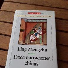 Libros de segunda mano: DOCE NARRACIONES CHINAS, DE LING MENGZHU. LITERATURAS ORIENTALES. OPERA MUNDI. CIRCULO LECTORES.. Lote 161163938