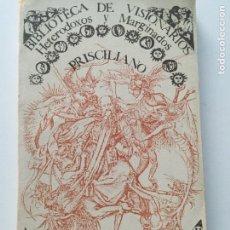 Libros de segunda mano: PRISCILIANO : TRATADOS Y CÁNONES (VISIONARIOS, HETERODOXOS Y MARGINADOS .EDITORA NACIONAL 1984. Lote 161320394