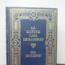 Libros de segunda mano: GRANDES GENIOS DE LA LITERATURA UNIVERSAL VOL. 35: LA ILUSTRE CASA DE RAMIRES. Lote 161384234