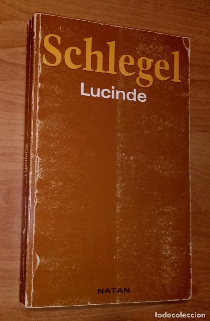 FRIEDRICH SCHLEGEL - LUCINDE - NATÁN, 1987 (Libros de Segunda Mano (posteriores a 1936) - Literatura - Narrativa - Clásicos)