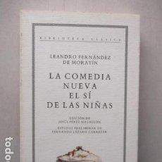 Libros de segunda mano: FERNÁNDEZ DE MORATÍN, LEANDRO: LA COMEDIA NUEVA / EL SÍ DE LAS NIÑAS - MUY BUEN ESTADO.. Lote 162418122