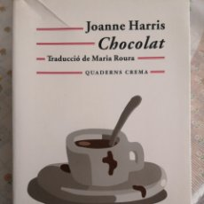 Libros de segunda mano: JOANNE HARRIS. CHOCOLATE. TRAD. MARIA ROURA. CREMA, BARCELONA 2001. Lote 162452346