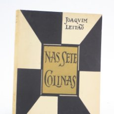Libros de segunda mano: NAS SETE COLINAS, NOVELAS, JOAQUIN LEITÃO, 1955, CON DEDICATORIA DEL AUTOR, LISBOA. 21,5X16CM. Lote 162707926