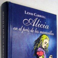 Libros de segunda mano: ALICIA EN EL PAIS DE LAS MARAVILLAS - LEWIS CARROLL. Lote 164523886