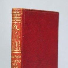 Libros de segunda mano: 1944.- DESPERTAR PARA MORIR. CONCHA ESPINA. AGUILAR. CRISOL. Lote 164628622