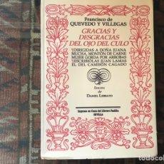 Libros de segunda mano: GRACIAS Y DESGRACIAS DEL OJO DEL CULO. FRANCISCO DE QUEVEDO. Lote 165018676