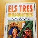 Libros de segunda mano: ELS TRES MOSQUETERS (ALEXANDRE DUMAS) SUSAETA. Lote 165492198