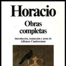 Libros de segunda mano: HORACIO. OBRAS COMPLETAS. CLASICOS UNIVERSALES PLANETA.. Lote 165505522