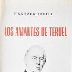 Libros de segunda mano: LOS AMANTES DE TERUEL. HARTZENBUSCH, JUAN EUGENIO.. Lote 166053714