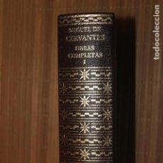 Libros de segunda mano: MIGUEL DE CERVANTES SAAVEDRA, OBRAS COMPLETAS, TOMO I, AGUILAR 2003. Lote 166719834
