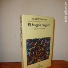Libros de segunda mano: EL HURGÓN MÁGICO - ROBERT COOVER - EDICIONES ANAGRAMA. Lote 167004832
