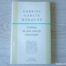Libros de segunda mano: CRÓNICA DE UNA MUERTE ANUNCIADA - GABRIEL GARCÍA MÁRQUEZ. Lote 167132889