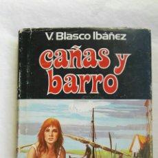Libros de segunda mano: CAÑAS Y BARRO VICENTE BLASCO IBÁÑEZ. Lote 167635152