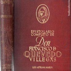 Libros de segunda mano: EPISTOLARIO COMPLETO DE DON FRANCISCO DE QUEVEDO Y VILLEGAS (REUS, 1946). Lote 168028256