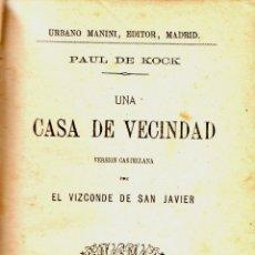 Libros de segunda mano: PAUL DE KOCK. UNA CASA DE VECINDAD. CIRCA 1880. Lote 168224444