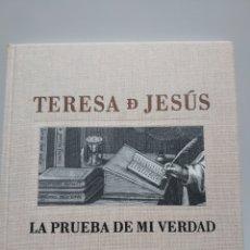Libros de segunda mano: TERESA DE JESÚS. LA PRUEBA DE MI VERDAD - VARIOS AUTORES. Lote 168588393