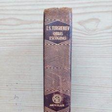 Livros em segunda mão: IVAN S. TURGUENIEV - OBRAS ESCOGIDAS 1957 - AGUILAR. Lote 168643812