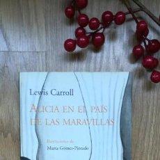 Libros de segunda mano: LEWIS CARROLL. ALICIA EN EL PAÍS DE LAS MARAVILLAS. EDICIÓN ILUSTRADA.. Lote 168799640
