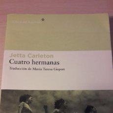 Libros de segunda mano: CUATRO HERMANAS. JETTA CARLETON. LISBROS DEL ASTEROIDE.. Lote 168958480