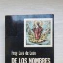 Libros de segunda mano: DE LOS NOMBRES DE CRISTO FRAY LUIS DE LEÓN CATEDRA. Lote 168994872