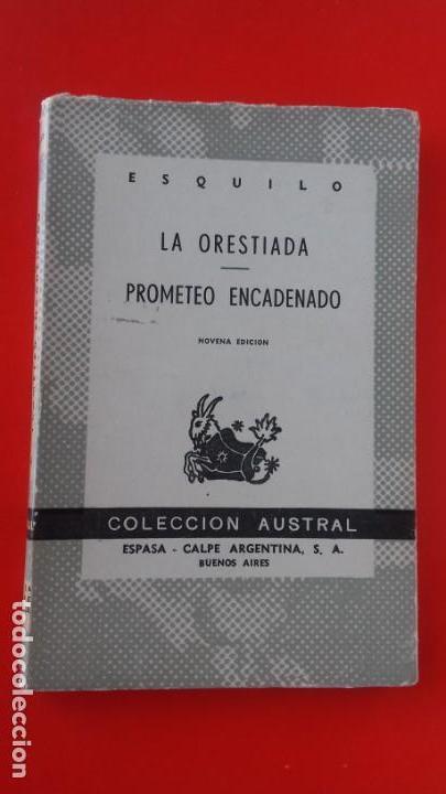 LA ORESTÍADA. PROMETEO ENCADENADO. ESQUILO. COLECCIÓN AUSTRAL Nº224 9ªED. 1971 ESPASA CALPE (Libros de Segunda Mano (posteriores a 1936) - Literatura - Narrativa - Clásicos)