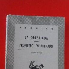 Libros de segunda mano: LA ORESTÍADA. PROMETEO ENCADENADO. ESQUILO. COLECCIÓN AUSTRAL Nº224 9ªED. 1971 ESPASA CALPE. Lote 169056500