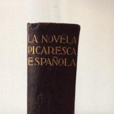 Libros de segunda mano: LA NOVELA PICARESCA ESPAÑOLA. AGUILAR ETERNAS. 1943. PRIMERA EDICIÓN.. Lote 169105412