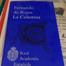 Libros de segunda mano: FERNANDO DE ROJAS LA CELESTINA REAL ACADEMIA ESPAÑOLA RAE EDICION TAPA DURA NUEVA. Lote 169151344