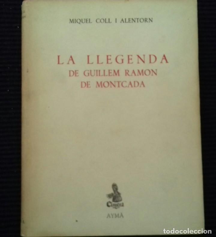 LA LLEGENDA DE GUILLEM RAMON DE MONTCADA.MIQUEL COLL I ALENTORN. AYMÁ 1958. (Libros de Segunda Mano (posteriores a 1936) - Literatura - Narrativa - Clásicos)