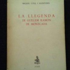 Libros de segunda mano: LA LLEGENDA DE GUILLEM RAMON DE MONTCADA.MIQUEL COLL I ALENTORN. AYMÁ 1958.. Lote 169355048