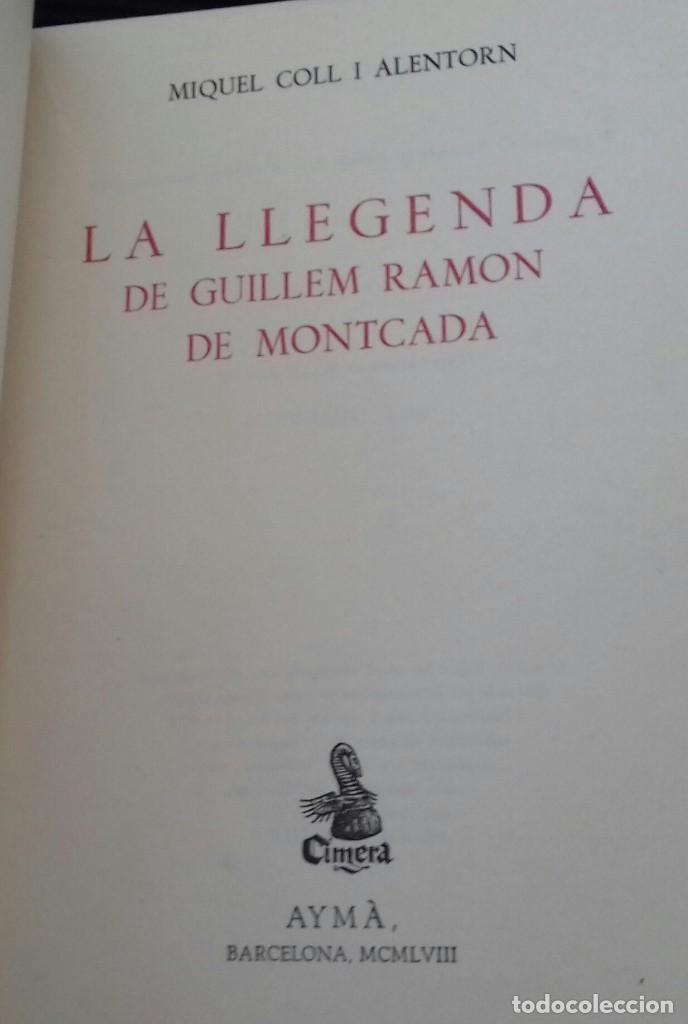 Libros de segunda mano: LA LLEGENDA DE GUILLEM RAMON DE MONTCADA.MIQUEL COLL I ALENTORN. AYMÁ 1958. - Foto 3 - 169355048