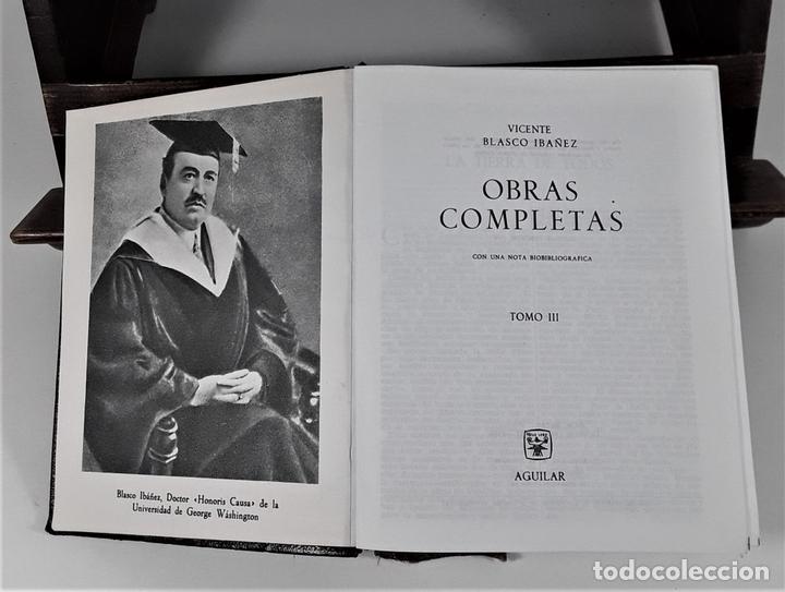 Libros de segunda mano: OBRAS COMPLETAS. V. BLASCO IBAÑEZ. TOMOS I, II Y III. EDIT. AGUILAR. MADRID. 1965/66. - Foto 5 - 169654836