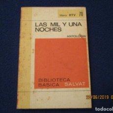 Libros de segunda mano: LAS MIL Y UNA NOCHES ANTOLOGIA BIBLIOTECA BÁSICA SALVAT 1970 . Lote 169817044
