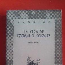 Libros de segunda mano: LA VIDA DE ESTEBANILLO GONZÁLEZ. ANÓNIMO. COLECCIÓN AUSTRAL 2ªED. 1948 ESPASA CALPE. Lote 169821460