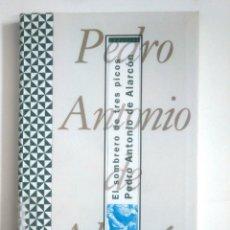 Libros de segunda mano: EL SOMBRERO DE TRES PICOS. PEDRO ANTONIO DE ALARCÓN. TDK387. Lote 170505708