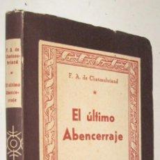 Libros de segunda mano: EL ULTIMO ABENCERRAJE - CHATEAUBRIAND. Lote 170868550