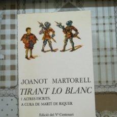 Libros de segunda mano: TIRANT LO BLANC I ALTRES ESCRITS - JOANOT MARTORELL - A CURA DE MARTÍ DE RIQUER - EN CATALÀ. Lote 170872010