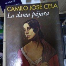 Libros de segunda mano: LA DAMA PÁJARA - CAMILO JOSÉ CELA. Lote 171073937