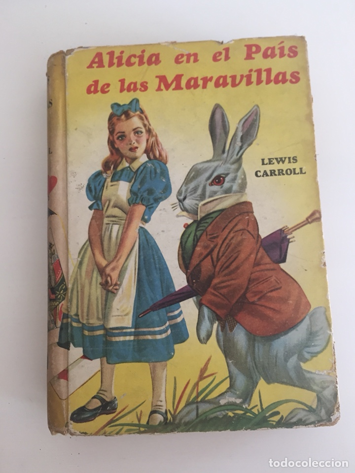 ALICIA EN EL PAÍS DE LAS MARAVILLAS - LEWIS CARROLL 1949 - RARO EJEMPLAR (Libros de Segunda Mano (posteriores a 1936) - Literatura - Narrativa - Clásicos)
