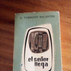 Libros de segunda mano: EL SEÑOR LLEGA: GONZALO TORRENTE BALLESTER. 1ª EDICIÓN 1.957. TALLERES GRÁFICAS.. Lote 171121783