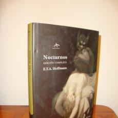 Libros de segunda mano: NOCTURNOS. EDICIÓN COMPLETA - E. T. A. HOFFMANN - ALBA CLÁSICA MAIOR, MUY BUEN ESTADO. Lote 179254580