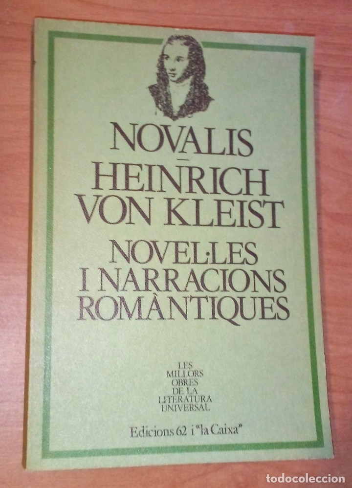 NOVALIS / HEINRICH VON KLEIST - NOVEL·LES I NARRACIONS ROMÀNTIQUES - EDICIONS 62, 1981 (Libros de Segunda Mano (posteriores a 1936) - Literatura - Narrativa - Clásicos)