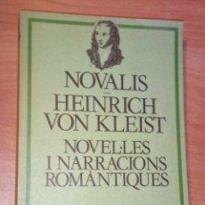Libros de segunda mano: NOVALIS / HEINRICH VON KLEIST - NOVEL·LES I NARRACIONS ROMÀNTIQUES - EDICIONS 62, 1981. Lote 171080408
