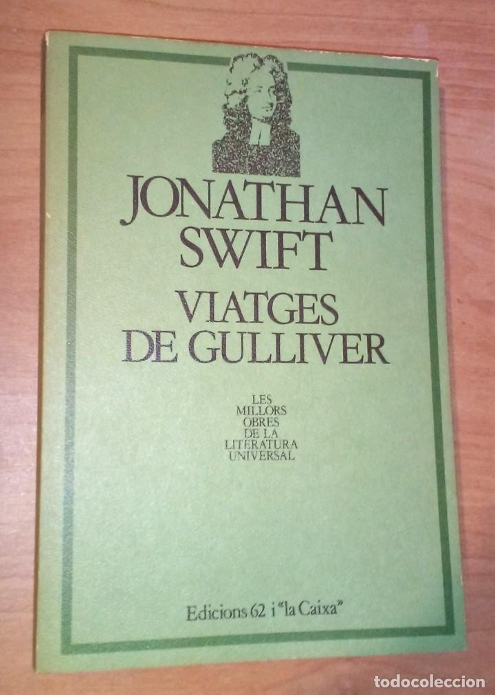 JONATHAN SWIFT - VIATGES DE GULLIVER - EDICIONS 62, 1982 (Libros de Segunda Mano (posteriores a 1936) - Literatura - Narrativa - Clásicos)